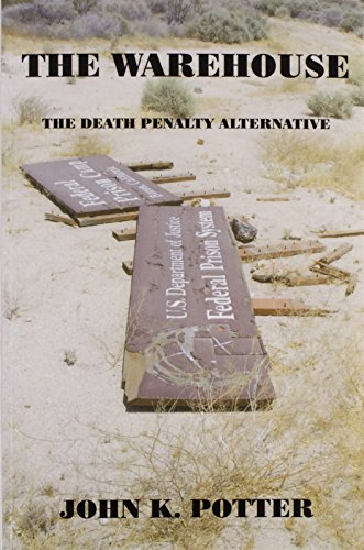 9781414076522: THE WAREHOUSE: THE DEATH PENALTY ALTERNATIVE