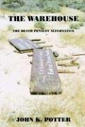 9781414076539: THE WAREHOUSE: THE DEATH PENALTY ALTERNATIVE