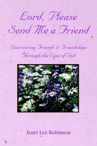 9781414100388: Lord, Please Send Me a Friend