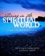 Living in the Spiritual World: Bagby, Michael; Bagby, Laura; Smith, Randall