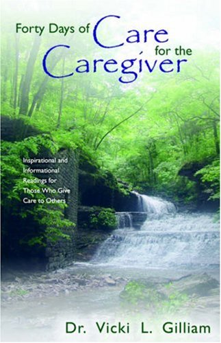 9781414102030: Forty Days of Care for the Caregiver