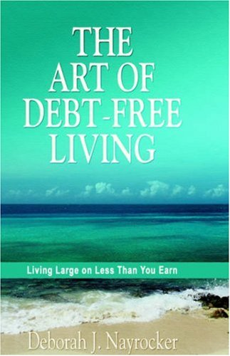 9781414103464: The Art of Debt-Free Living