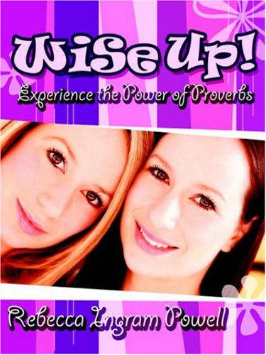 9781414103990: Wise Up! Experience the Power of Proverbs