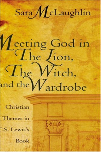 Meeting God in The Lion, the Witch, and the Wardrobe: McLaughlin, Sara