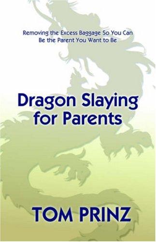 Dragon Slaying for Parents: Tom Prinz