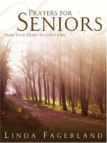 Prayers for Seniors: From Your Heart to God's Ears (Large Print): Linda Fagerland