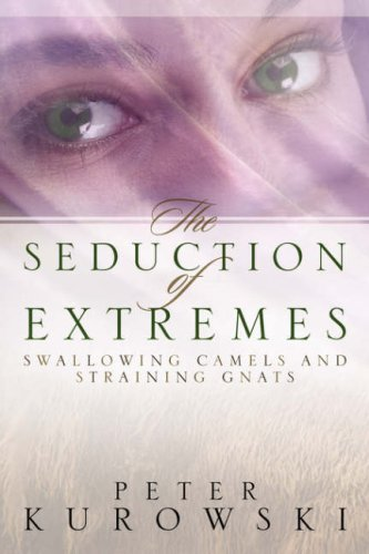9781414106441: The Seduction of Extremes