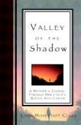9781414106939: Valley of the Shadow, A Mother's Journal Through Her Child's Battle with Cancer