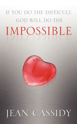 If You Do the Difficult, God Will Do the Impossible: Cassidy, Jean