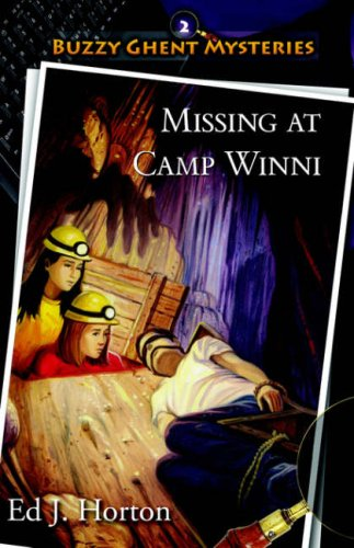 Missing at Camp Winni (Buzzy Ghent Mystery Series, Book 2): Ed Horton