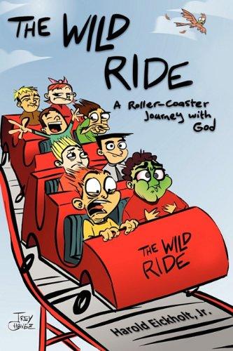 The Wild Ride: Eickholt, Jr. Harold