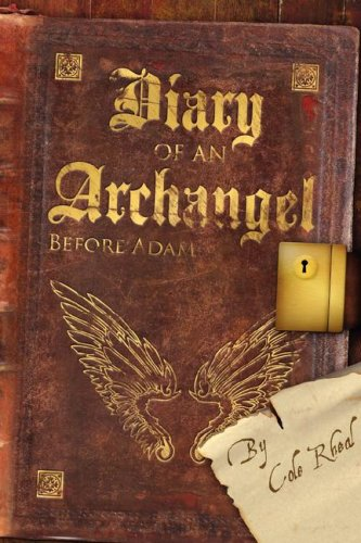 Diary of an Archangel: Cole Rheal
