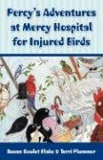 Percy's Adventures at Mercy Hospital for Injured: Blake, Susan Goulet;