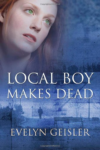 Local Boy Makes Dead: Geisler, Evelyn