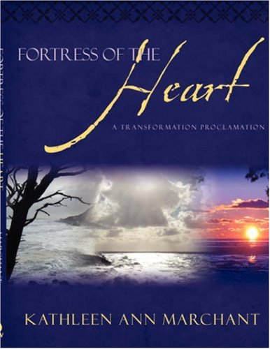 Fortress of the Heart: Marchant, Kathleen Ann