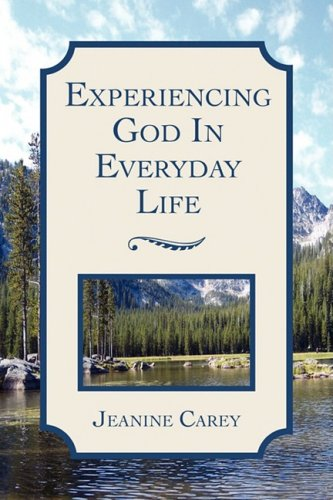 Experiencing God in Everyday Life: Carey, Jeanine