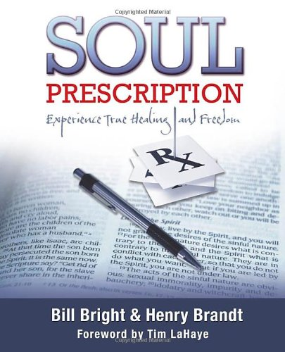 Soul Prescription (1414112238) by Bright, Bill; Brandt, Henry