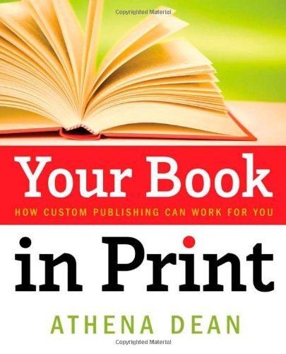 9781414112442: Your Book In Print: How Custom Publishing Can Work For You