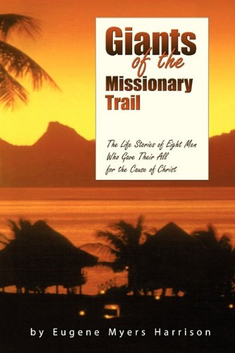 9781414112626: Giants of the Missionary Trail: The Life Stories of Eight Men Who Gave Their All for the Cause of Christ