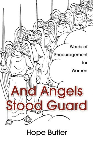And Angels Stood Guard: Words of Encouragement: Hope Butler