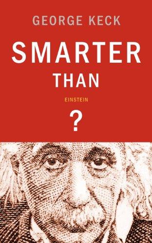 Smarter than Einstein?: Keck, George
