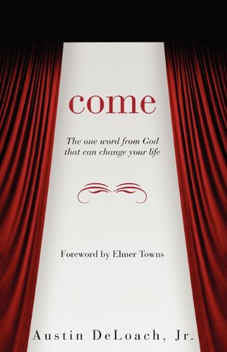 9781414114002: Come: The One Word from God That Can Change Your Life