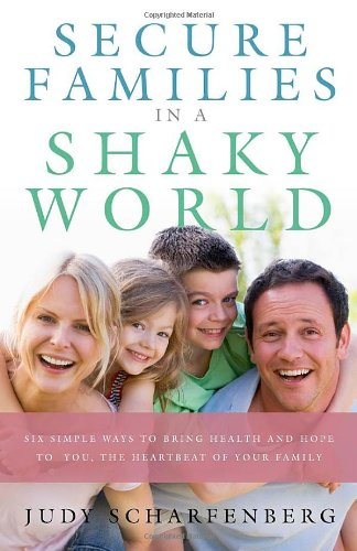 Secure Families in a Shaky World: Scharfenberg, Judy