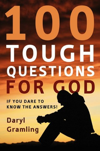 100 Tough Questions for God: Gramling, Daryl
