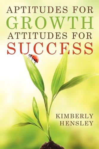 Aptitudes for Growth; Attitudes for Success: Hensley, Kimberly