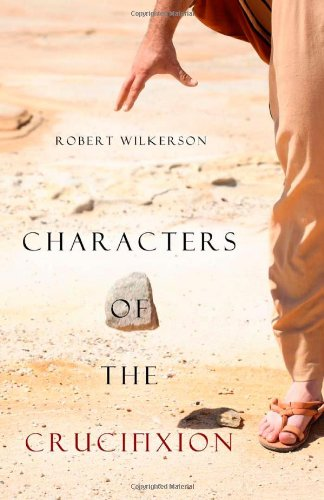 9781414118567: Characters of the Crucifixion
