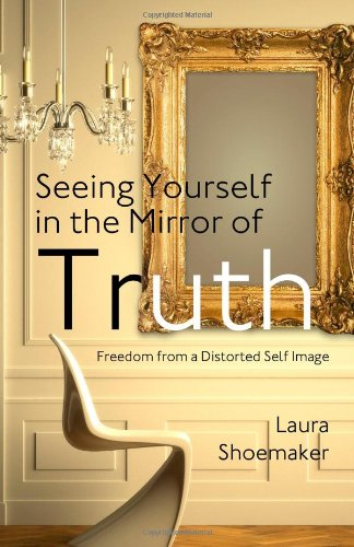 Seeing Yourself in the Mirror of Truth: Laura Shoemaker