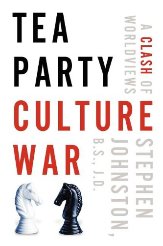 Tea Party Culture War (1414121237) by B. S. J. D. Stephen Johnston; Stephen Johnston