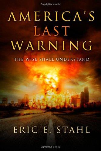 America's Last Warning: Stahl, Eric E.