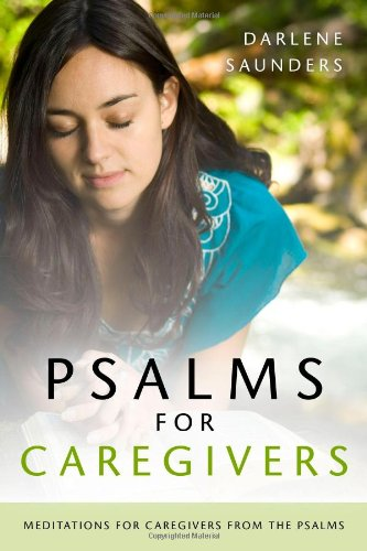 Psalms for Caregivers: Saunders, Darlene