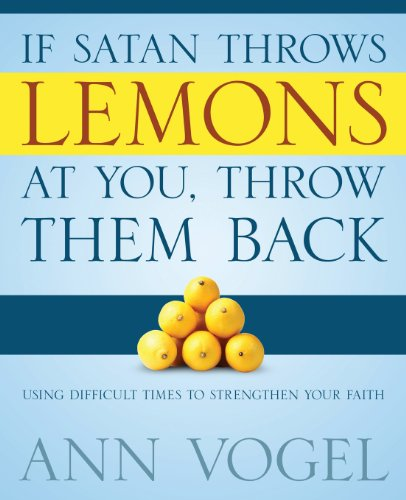 9781414123370: If Satan Throws Lemons at You, Throw Them Back