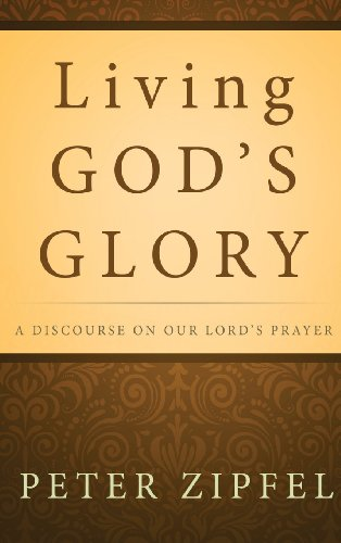 Living God's Glory: Zipfel, Peter