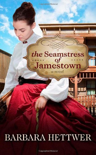 The Seamstress of Jamestown (INSCRIBED BY AUTHOR): Hettwer, Barbara