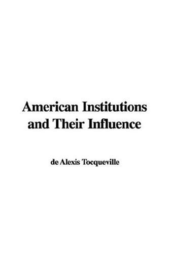 9781414201603: American Institutions and Their Influence