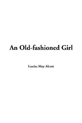 An Old-Fashioned Girl (9781414205724) by Adams, Andy