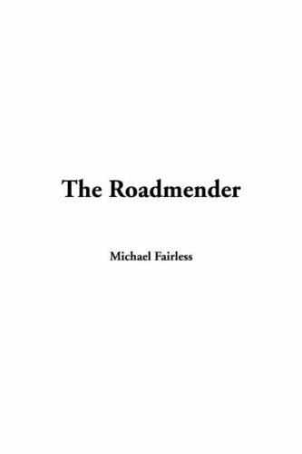 9781414207384: Roadmender, The