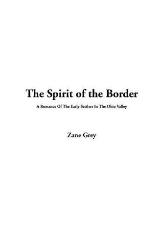 9781414210827: The Spirit of the Border