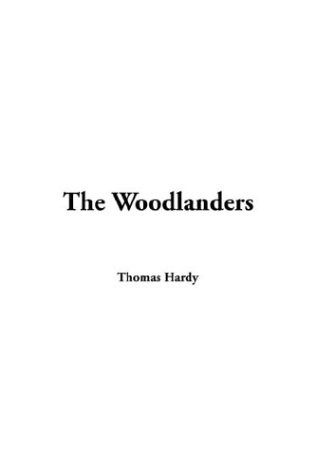 The Woodlanders (9781414211930) by Thomas Hardy