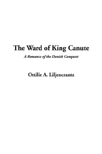 9781414213637: The Ward of King Canute