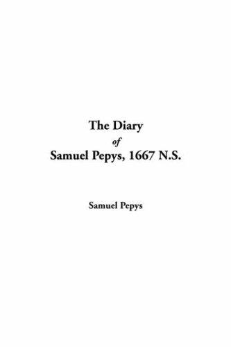 9781414216171: The Diary of Samuel Pepys: 1667 N.S.