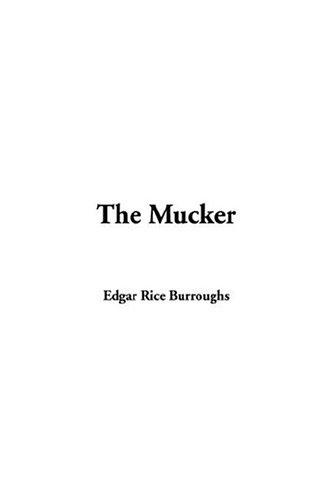9781414216713: The Mucker