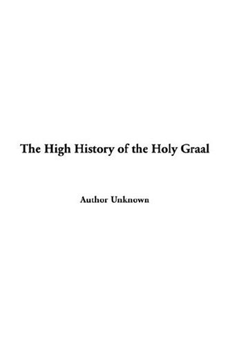 9781414216973: The High History of the Holy Graal