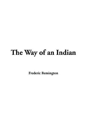 9781414219080: The Way Of An Indian