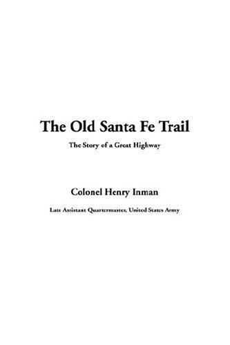 9781414219349: The Old Santa Fe Trail