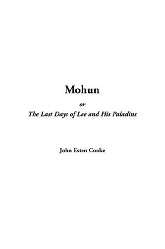 9781414221762: Mohun Or, The Last Days Of Lee And His Paladins