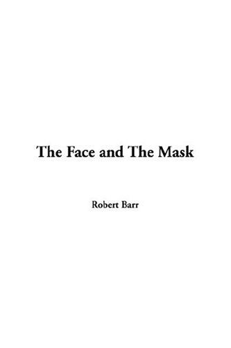 9781414222103: The Face and the Mask